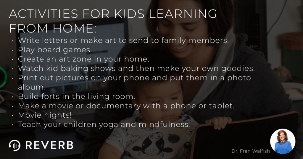 Activities for parents to do with their kids learning from home.