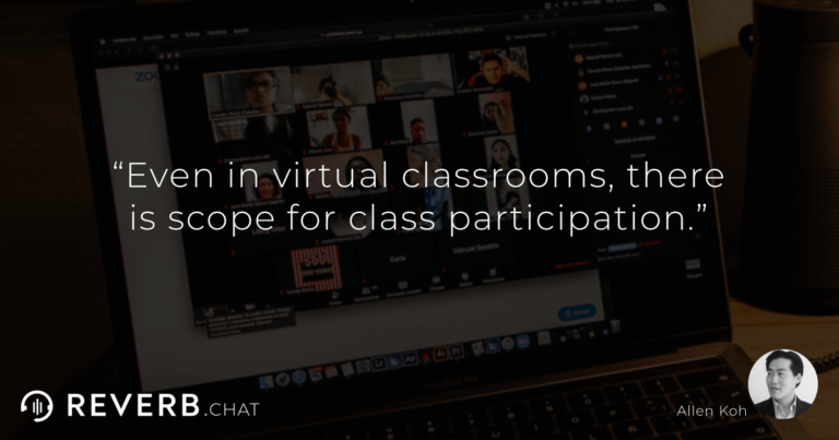 Even in virtual classrooms, there is scope for class participation.