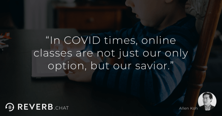 In COVID times, online classes are not just our only option, but our savior.