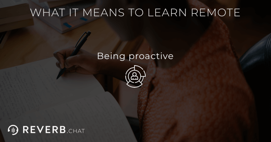 What it means to learn remote: being proactive