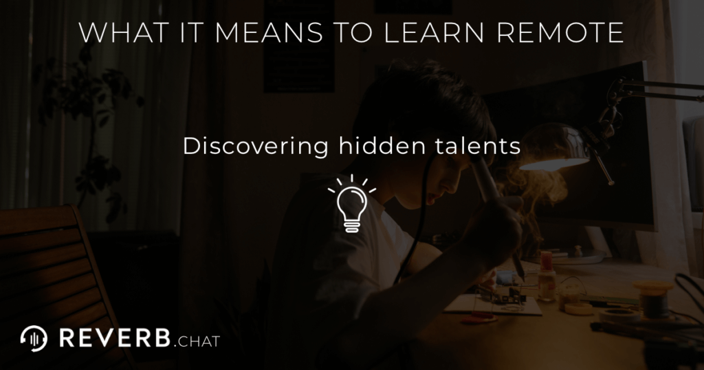 What it means to learn remote: discovering hidden talents