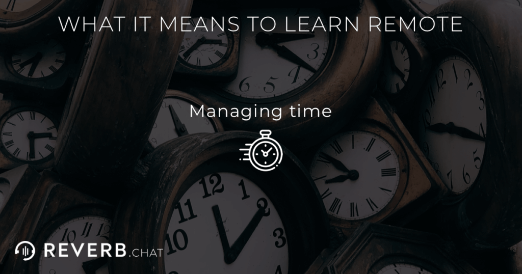 What it means to learn remote: managing time