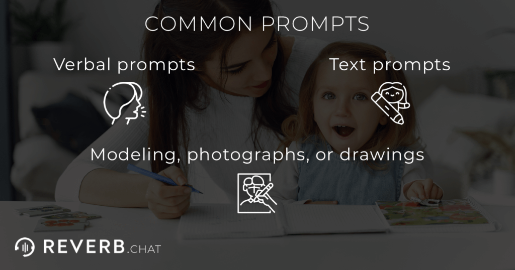 3 common prompts: verbal prompts, text prompts, and modeling, photographs, or drawings.